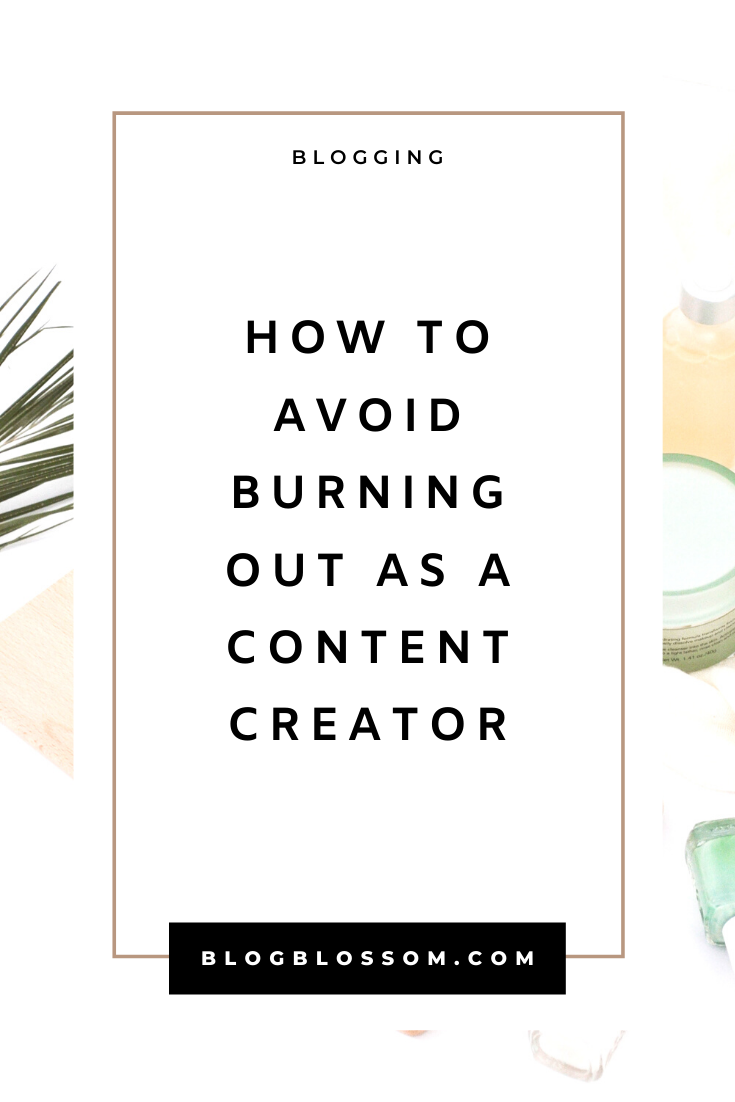 How To Avoid Blogger Burnout And Stay Inspired