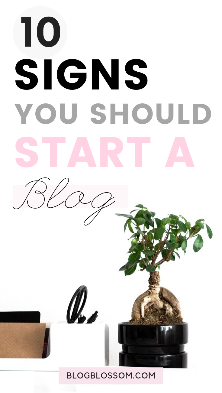 Have you ever asked the question to yourself: Should I start a blog? In this post, I'll break down the 10 undeniable signs that'll show you whether you should start a blog today. | starting a blog | passive income | entrepreneur | start a side hustle | laptop lifestyle | flexible lifestyle | work from home | content creator | blogging tips | how to make money online | passive income | blog tips