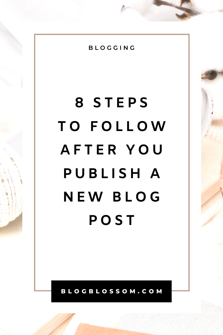 Writing a new post is not as simple as just publishing a blog post and being done with it. Here are 8 things you need to add to your to-do after hitting the publish button on your new post. | blogging tips | blog tips | what to do after you publish a blog post | social media tips | tailwind | pinterest | email list | seo | affiliate marketing