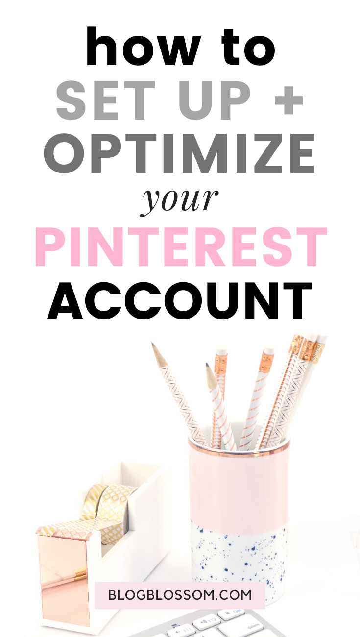 Pinterest marketing is one of the fastest and best ways to market your business and grow your blog traffic. In this post, I'll teach you how to set up and optimize your Pinterest account so you can set yourself up for success. | blog tips | blogging tips | pinterest tips | social media marketing | pinterest business account | set up your pinterest account | pinterest for beginners | blogging for beginners | Pinterest profile optimization | pinterest marketing tips