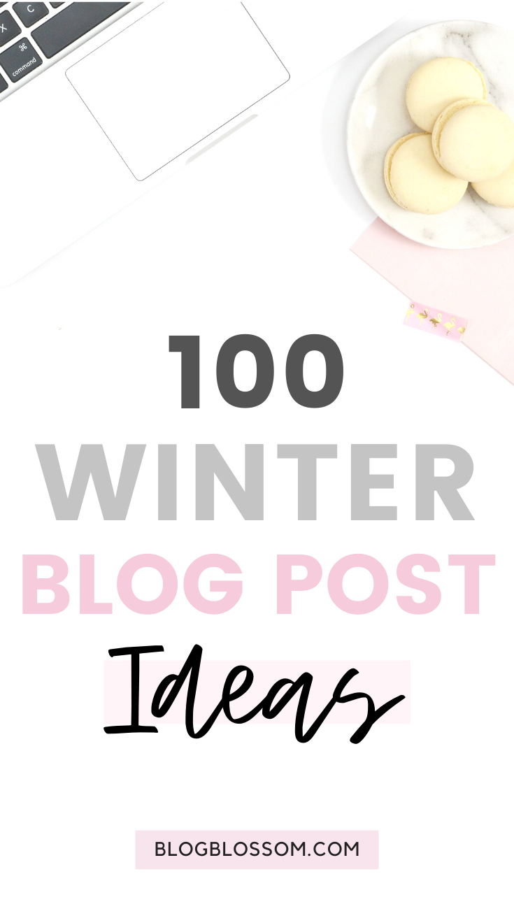With lots of downtime during the cold winter months, it's the perfect season to pump out lots of content. If you're going through a creative rut and have absolutely no idea what to write about, here are 100 winter blog post ideas for inspiration.   blog tips   blogging tips   grow your blog traffic   blog content ideas   blog post inspiration   new blogger   blog post headlines #bloggingtips #blogtips #winter