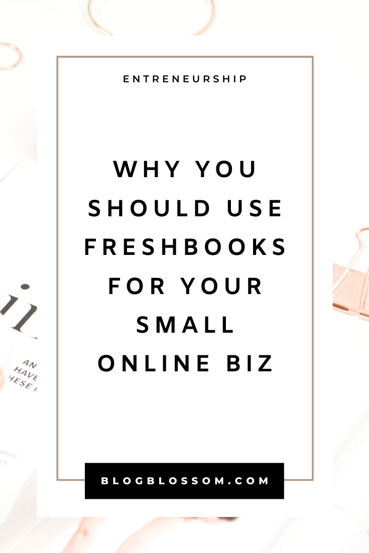 Why You Should Use Freshbooks Invoicing For Your Small Business