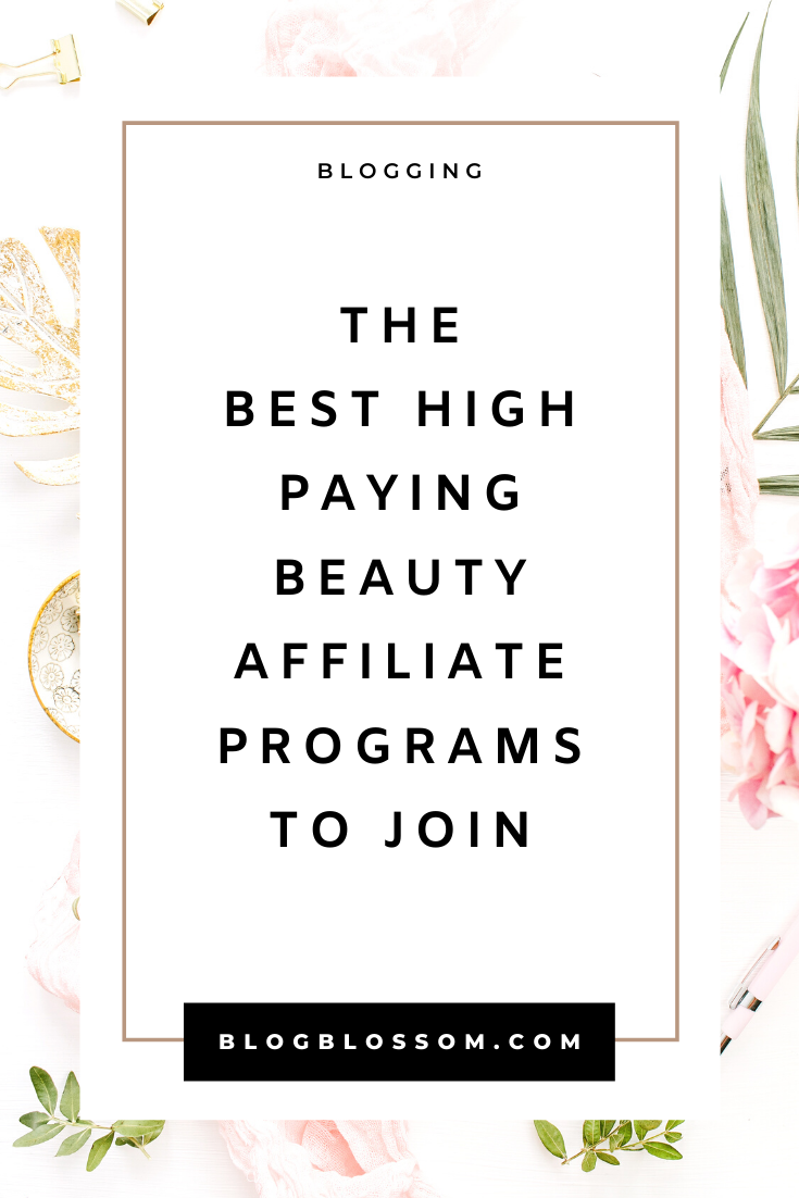 45 Best Beauty Affiliate Programs For Makeup, Skincare, And Hair Bloggers