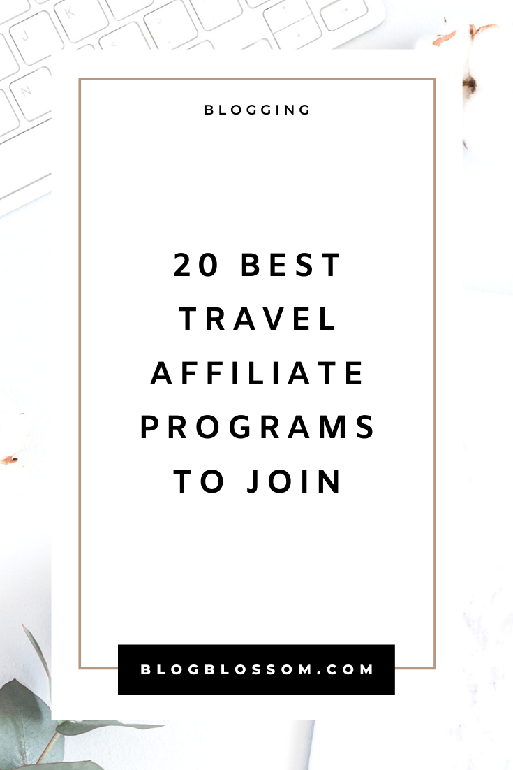 20 Best High-Paying Affiliate Programs For Travel Bloggers